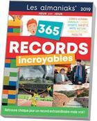 Couverture du livre « 365 records incroyables (édition 2019) » de Yiannis Lhermet aux éditions Editions 365
