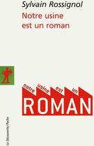 Couverture du livre « Notre usine est un roman » de Sylvain Rossignol aux éditions La Decouverte