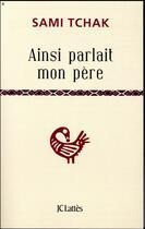 Couverture du livre « Ainsi parlait mon père » de Sami Tchak aux éditions Lattes