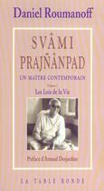 Couverture du livre « Svami prajnanpad un maitre contemporain - les lois de la vie » de Daniel Roumanoff aux éditions Table Ronde
