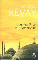 Couverture du livre « L'autre rive du Bosphore » de Theresa Revay aux éditions Belfond