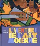 Couverture du livre « L'aventure de l'art moderne » de Nicolas Martin aux éditions Hazan