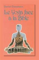 Couverture du livre « Le yoga face a la bible » de Daniel Dossmann aux éditions La Maison De La Bible