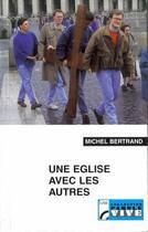 Couverture du livre « Une Eglise avec les autres » de Michel Bertrand aux éditions Les Bergers Et Les Mages