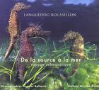 Couverture du livre « De La Source A La Mer ; Voyage Subaquatique » de Ballestra aux éditions Nouvelles Presses Du Languedoc