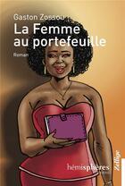 Couverture du livre « La femme au portefeuille » de Gaston Zossou aux éditions Zellige