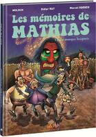 Couverture du livre « Les mémoires de Mathias T.2 ; le masque iroquois » de Moloch et Marcel Uderzo aux éditions Idees Plus