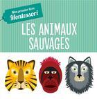 Couverture du livre « Mon premier livre Montessori ; les animaux sauvages (tp) » de Agnese Baruzzi et Chiara Piroddi aux éditions Hachette Enfants