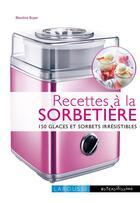 Couverture du livre « Recettes à la sorbetière » de Blandine Boyer aux éditions Larousse