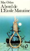 Couverture du livre « à bord de l'étoile Matutine » de Pierre Mac Orlan aux éditions Gallimard