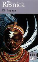 Couverture du livre « Kirinyaga - une utopie africaine » de Mike Resnick aux éditions Gallimard