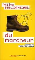 Couverture du livre « Petite bibliothèque du marcheur » de Frederic Gros aux éditions Flammarion