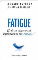 Couverture du livre « Fatigue » de Leonard Anthony et Adrian Chaboche aux éditions Flammarion
