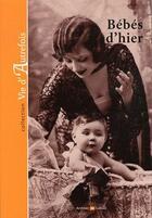 Couverture du livre « Bebes d'hier » de Marie-Odile Mergnac aux éditions Archives Et Culture