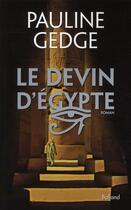 Couverture du livre « Le devin d'Egypte » de Pauline Gedge aux éditions Balland