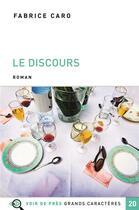 Couverture du livre « Le discours » de Fabrice Caro aux éditions Voir De Pres