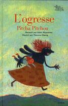 Couverture du livre « L'ogresse ; Pitcha Pitchou » de Florence Koenig et Gilles Bizouerne aux éditions Syros