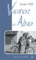Couverture du livre « Années 1950 ; vacances en Alsace » de Jean-Charles Meyer aux éditions Editions Sutton