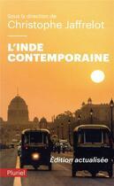 Couverture du livre « L'Inde contemporaine ; de 1990 à aujourd'hui » de Christophe Jaffrelot aux éditions Pluriel