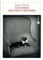 Couverture du livre « Ces chats qui font l'Histoire » de Anne Davis aux éditions Bartillat