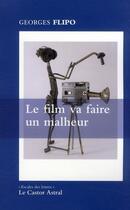 Couverture du livre « Le film va faire un malheur » de Georges Flipo aux éditions Castor Astral