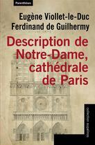 Couverture du livre « Description de Notre-Dame, cathédrale de Paris » de Eugene Viollet-Le-Duc et Ferdinand De Guilhermy aux éditions Parentheses