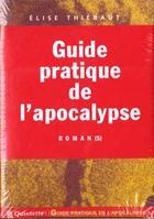 Couverture du livre « Guide Pratique De L'Apocalypse » de Elise Thiebaut aux éditions Quintette