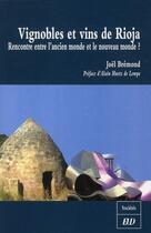 Couverture du livre « Vignobles et vins de Rioja ; rencontre entre l'ancien monde et le nouveau monde ? » de Joel Bremond aux éditions Pu De Dijon