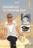 Couverture du livre « Demain est un nouveau jour » de Joyeusaz et Gaby aux éditions Tatamis