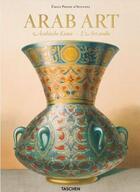Couverture du livre « Arab art / l'art arabe / arabische kunst » de Emile Prisse D'Avennes aux éditions Taschen