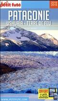 Couverture du livre « GUIDE PETIT FUTE ; COUNTRY GUIDE ; Patagonie, Ushuaäa, Terre de feu (édition 2018/2019) » de Collectif Petit Fute aux éditions Le Petit Fute