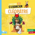 Couverture du livre « L'histoire C'est pas sorcier ; Cléopâtre » de Sophie De Mullenheim aux éditions Deux Coqs D'or
