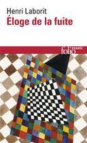 Couverture du livre « Eloge de la fuite » de Henri Laborit aux éditions Gallimard