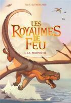 Couverture du livre « Les royaumes de feu T.1 ; la prophétie » de Tui Sutherland aux éditions Gallimard-jeunesse