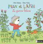 Couverture du livre « Max et Lapin T.6 ; grosse bêtise » de Pauline Martin et Astrid Desbordes aux éditions Nathan