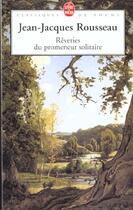 Couverture du livre « Reveries du promeneur solitaire » de Rousseau J-J. aux éditions Le Livre De Poche
