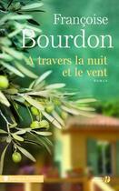 Couverture du livre « À travers la nuit et le vent » de Francoise Bourdon aux éditions Presses De La Cite