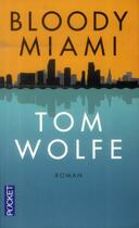 Couverture du livre « Bloody Miami » de Tom Wolfe aux éditions Pocket