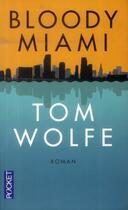 Couverture du livre « Bloody Miami » de Tom Wolfe aux éditions Pocket