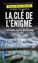 Couverture du livre « La clé de l'énigme ; l'affaire Farid Ouzzane » de Remi Champseix et Jean-Marc Bloch aux éditions Pocket