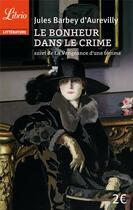 Couverture du livre « Le bonheur dans le crime ; la vengeance d'une femme » de Jules Barbey D'Aurevilly aux éditions J'ai Lu