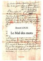 Couverture du livre « Le mal des mots » de Louise Benoit aux éditions Editions Edilivre