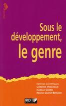 Couverture du livre « Sous le développement, le genre » de Isabelle Guerin et Helene Guetat-Bernard et Christine Verschuur aux éditions Ird
