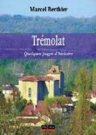 Couverture du livre « Trémolat ; quelques pages d'histoire » de Marcel Berthier aux éditions Pilote 24