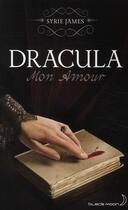 Couverture du livre « Dracula mon amour » de Syrie James aux éditions Black Moon