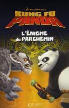 Couverture du livre « Kung fu panda ; l'énigme du parchemin » de Collectif aux éditions Hachette