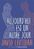 Couverture du livre « Aujourd'Hui Est Un Autre Jour » de David Levithan aux éditions Gallimard-jeunesse