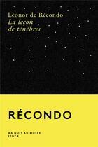 Couverture du livre « La leçon de ténèbres » de Léonor De Récondo aux éditions Stock