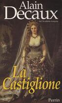 Couverture du livre « La castiglione » de Alain Decaux aux éditions Perrin