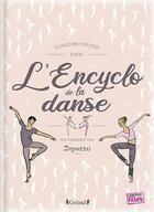 Couverture du livre « L'encyclo de la danse » de Sonia Feertchak et Claudine Colozzi aux éditions Grund